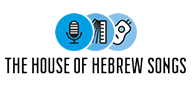 The House of Hebrew Songs